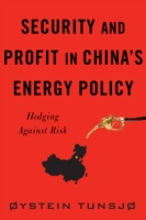 Security and Profit in China's Energy Po