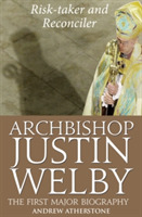 Archbishop Justin Welby: Risk-taker and