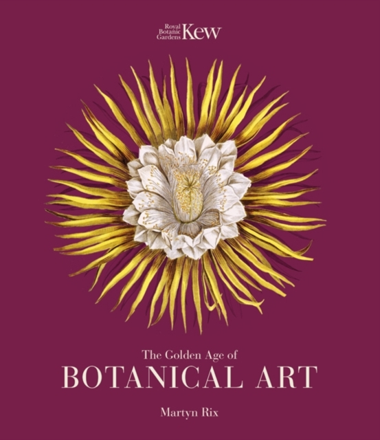 The Golden Age of Botanical Art (Royal B