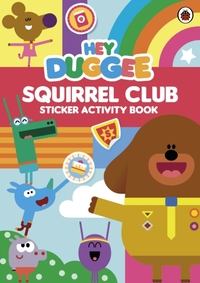 Hey Duggee: Squirrel Club Sticker Activi