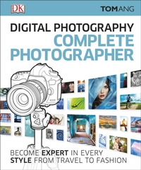 Digital Photography Complete Photographe