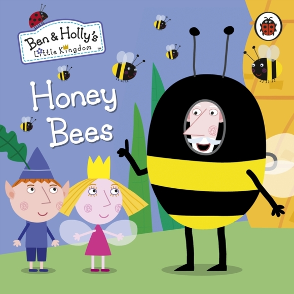 Ben and Holly's Little Kingdom: Honey Be