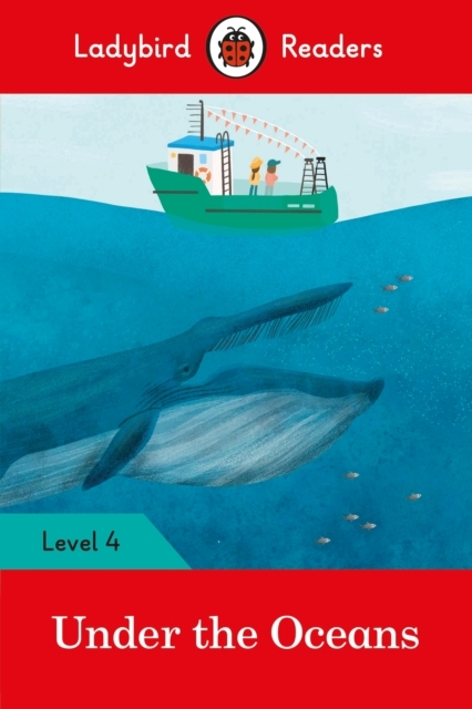 Under the Oceans - Ladybird Readers Leve