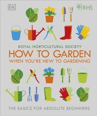 RHS How To Garden When You're New To Gar