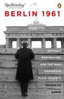 Berlin 1961: Kennedy, Khruschev, and the