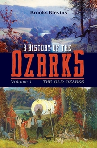 History of the Ozarks, Volume 1