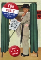 FDR, Dewey, and the Election of 1944