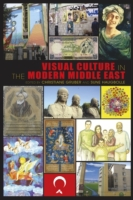 Visual Culture in the Modern Middle East