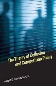 The Theory of Collusion and Competition