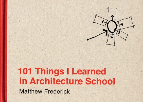 101 Things I Learned in Architecture Sch