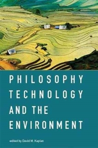 Philosophy, Technology, and the Environm