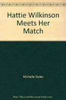 Hattie Wilkinson Meets Her Match