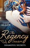 The Regency Season: Shameful Secrets