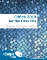 Office 2010 for the Over 50s In Simple S