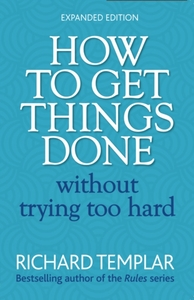 How to Get Things Done Without Trying To