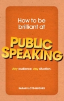 How to be brilliant at Public Speaking e