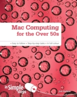 Mac Computing for the Over 50s In Simple