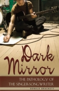 Dark Mirror: The Pathology of the Singer