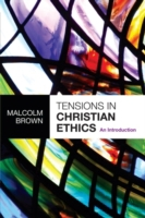 Tensions in Christian Ethics