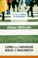 Christian Belief for Everyone: Lord and