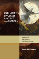 Eucharistic Epicleses, Ancient and Moder
