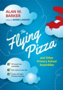 The Flying Pizza and Other Primary Schoo