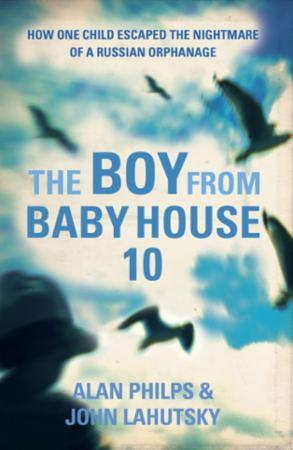 Bilde av The Boy From Baby House 10: How One Child Escaped The Nightmare Of A