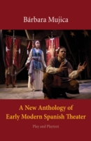 New Anthology of Early Modern Spanish Th