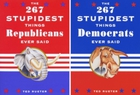 267 Stupidest Things Democrats/Republica