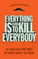 Everything Is Going to Kill Everybody