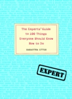 Experts' Guide to 100 Things Everyone Sh