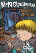 to Z Mysteries: The Orange Outlaw