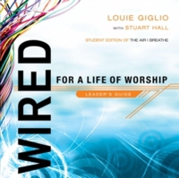 Wired: For a Life of Worship Leader's Gu