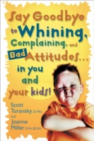 Say Goodbye to Whining, Complaining, and