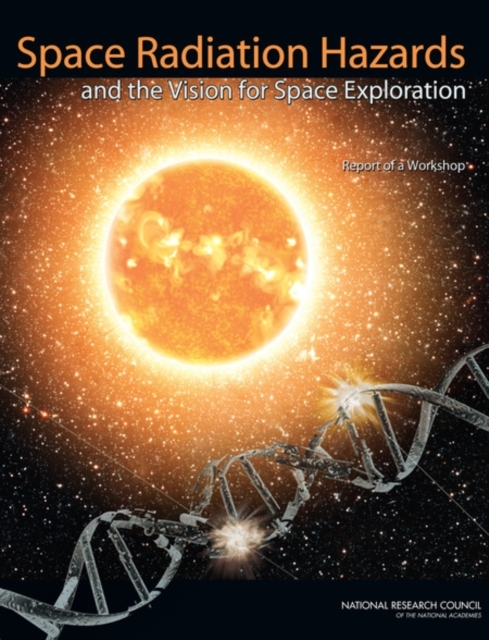 Space Radiation Hazards and the Vision f