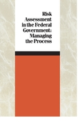 Risk Assessment in the Federal Governmen