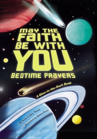 May the Faith Be With You: Bedtime Praye