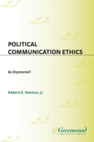 Political Communication Ethics: An Oxymo