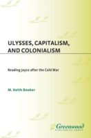 Ulysses, Capitalism, and Colonialism: Re