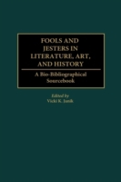 Fools and Jesters in Literature, Art, an