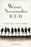 Women Screenwriters Today: Their Lives a