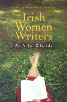 Irish Women Writers: An A-to-Z Guide