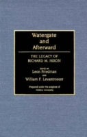Watergate and Afterward: The Legacy of R