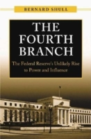 Fourth Branch, The: The Federal Reserve'