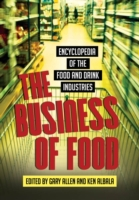 Business of Food, The: Encyclopedia of t