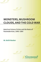 Monsters, Mushroom Clouds, and the Cold