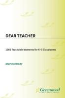 Dear Teacher: 1001 Teachable Moments for