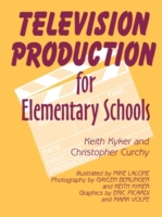 Television Production for Elementary and