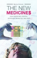 New Medicines, The: How Drugs are Create