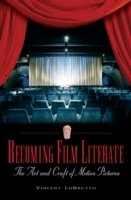 Becoming Film Literate: The Art and Craf